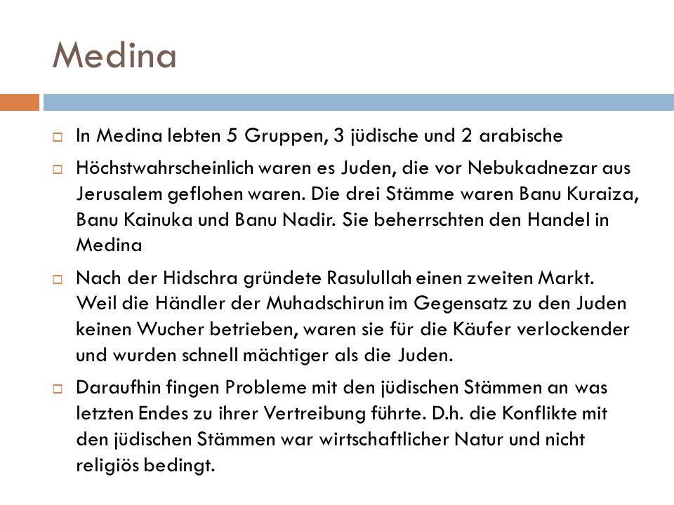 Medina In Medina lebten 5 Gruppen, 3 jüdische und 2 arabische