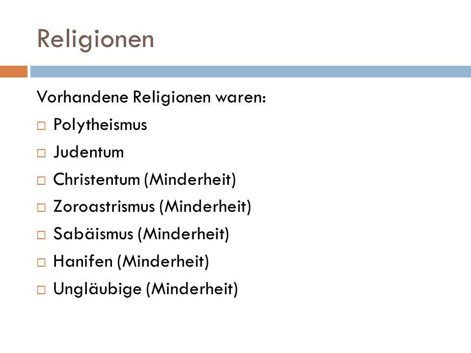 Religionen Vorhandene Religionen waren: Polytheismus Judentum