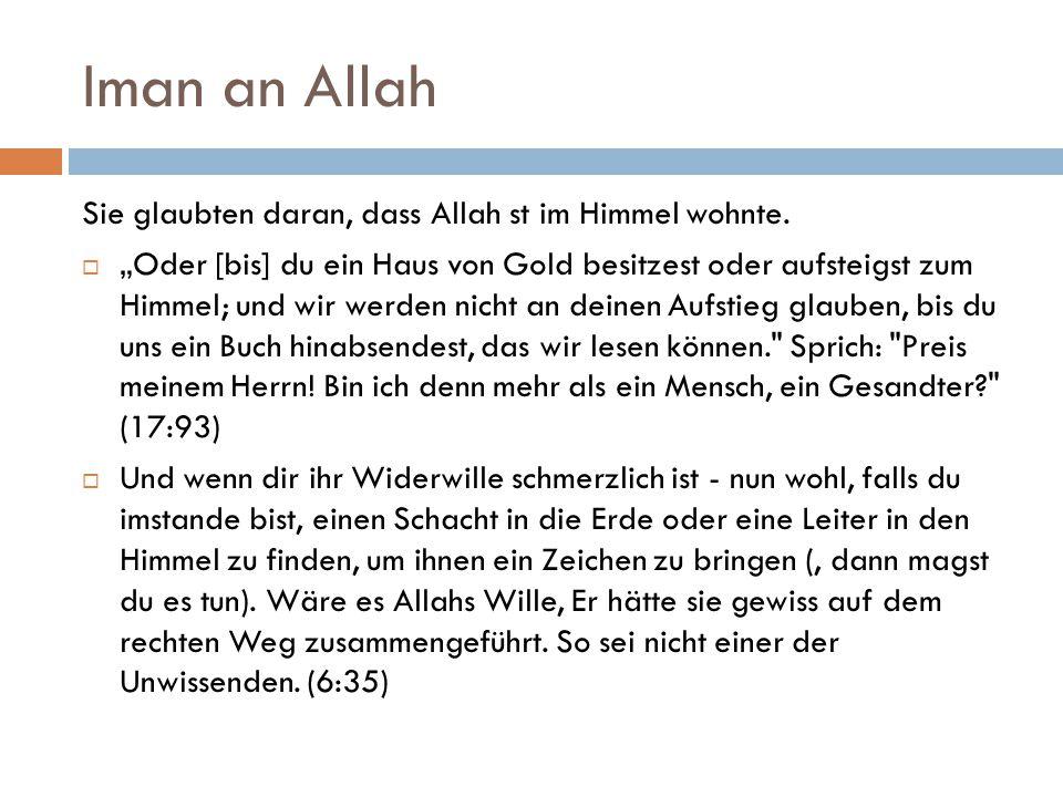 Iman an Allah Sie glaubten daran, dass Allah st im Himmel wohnte.