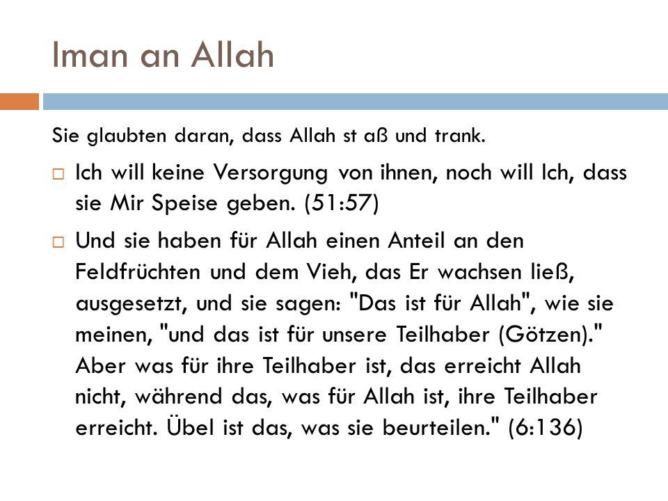 Iman an Allah Sie glaubten daran, dass Allah st aß und trank.