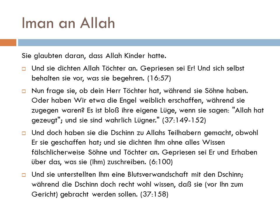 Iman an Allah Sie glaubten daran, dass Allah Kinder hatte.