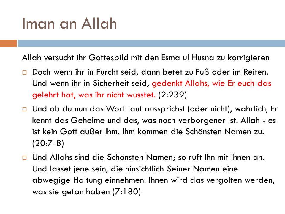 Iman an Allah Allah versucht ihr Gottesbild mit den Esma ul Husna zu korrigieren.