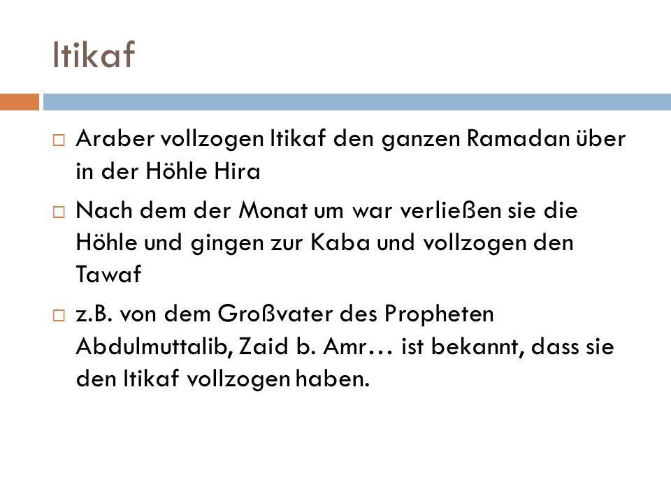 Itikaf Araber vollzogen Itikaf den ganzen Ramadan über in der Höhle Hira.