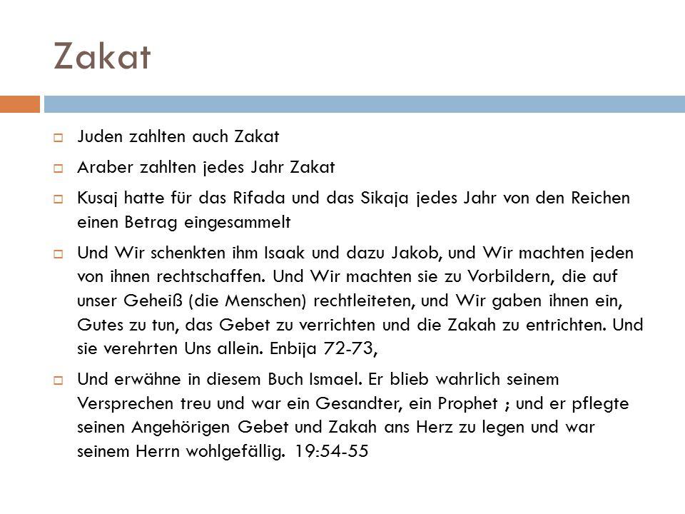 Zakat Juden zahlten auch Zakat Araber zahlten jedes Jahr Zakat