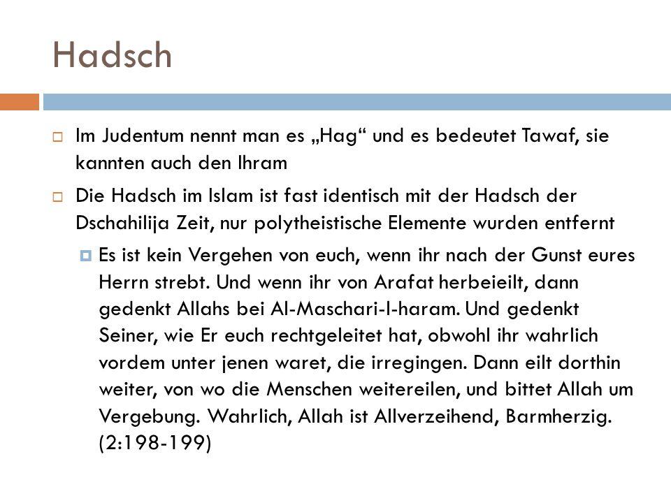 """Hadsch Im Judentum nennt man es """"Hag und es bedeutet Tawaf, sie kannten auch den Ihram."""