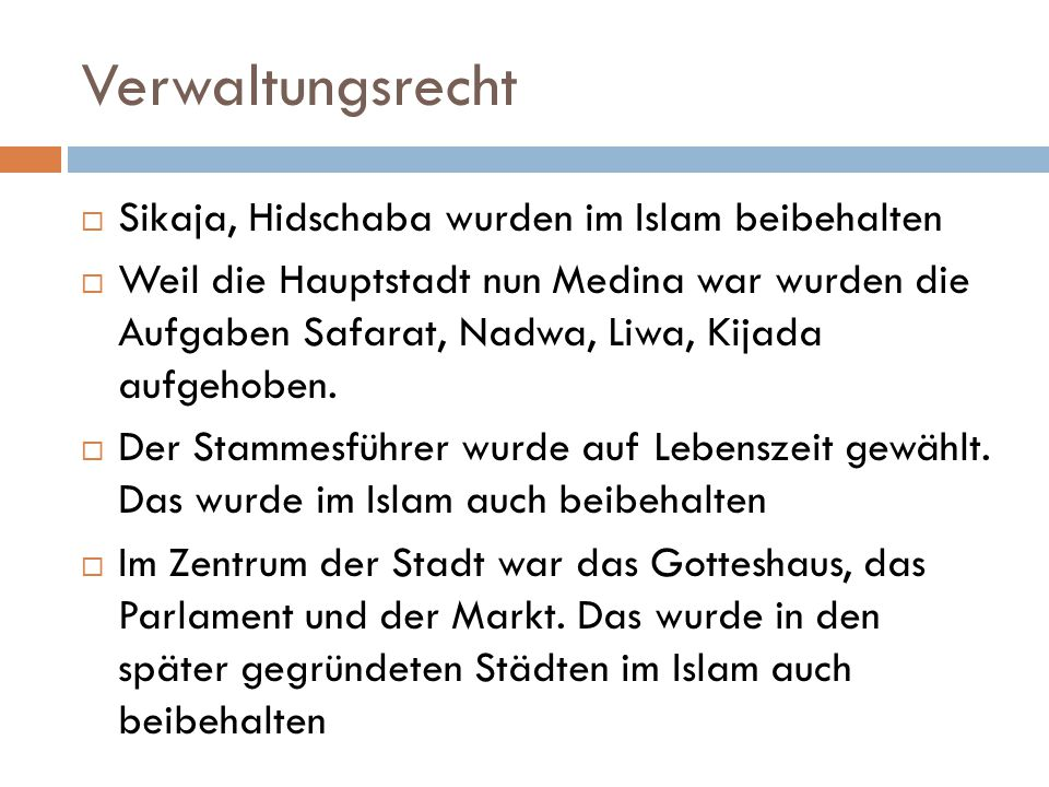 Verwaltungsrecht Sikaja, Hidschaba wurden im Islam beibehalten