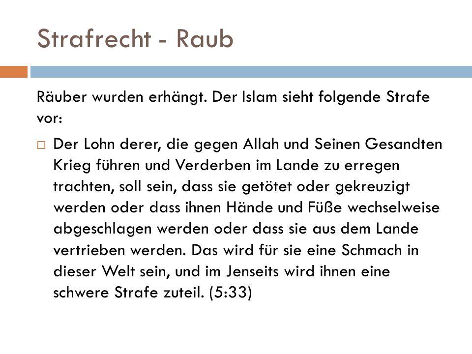 Strafrecht - Raub Räuber wurden erhängt. Der Islam sieht folgende Strafe vor: