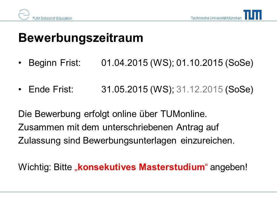 Bewerbungszeitraum Beginn Frist: 01.04.2015 (WS); 01.10.2015 (SoSe)