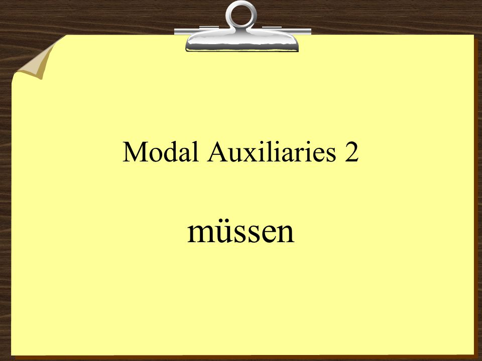 Modal Auxiliaries 2 müssen
