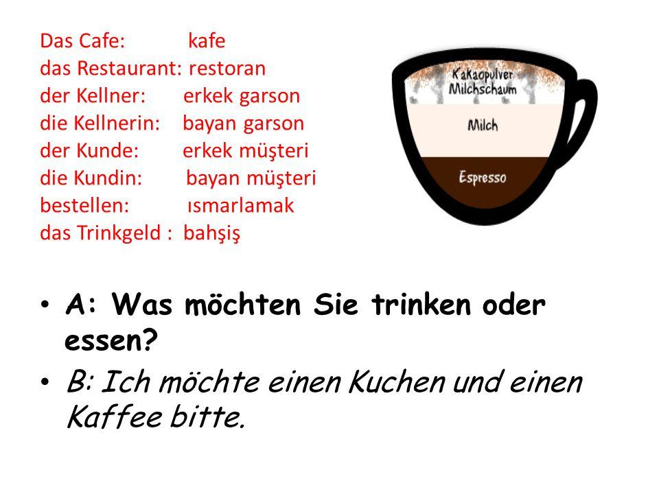 A: Was möchten Sie trinken oder essen
