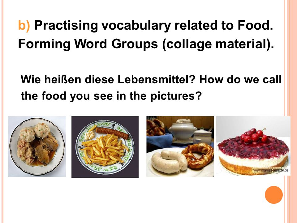 b) Practising vocabulary related to Food.