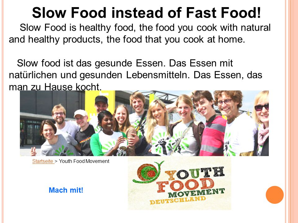 Slow Food instead of Fast Food!