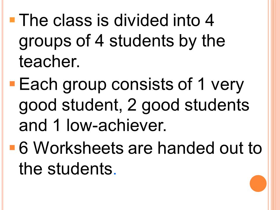 The class is divided into 4 groups of 4 students by the teacher.
