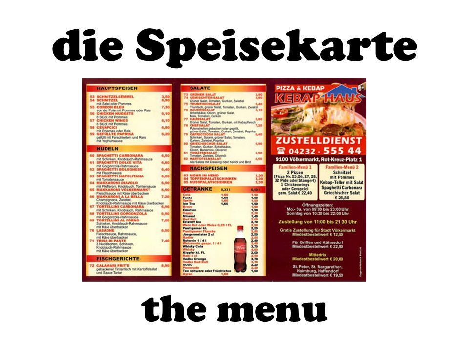die Speisekarte the menu