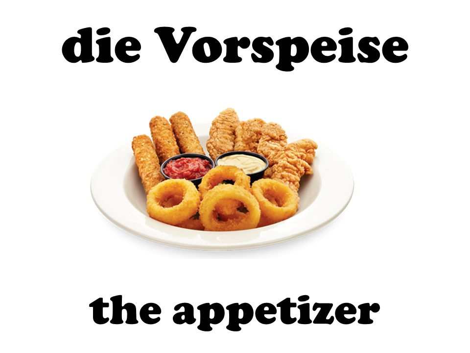 die Vorspeise the appetizer