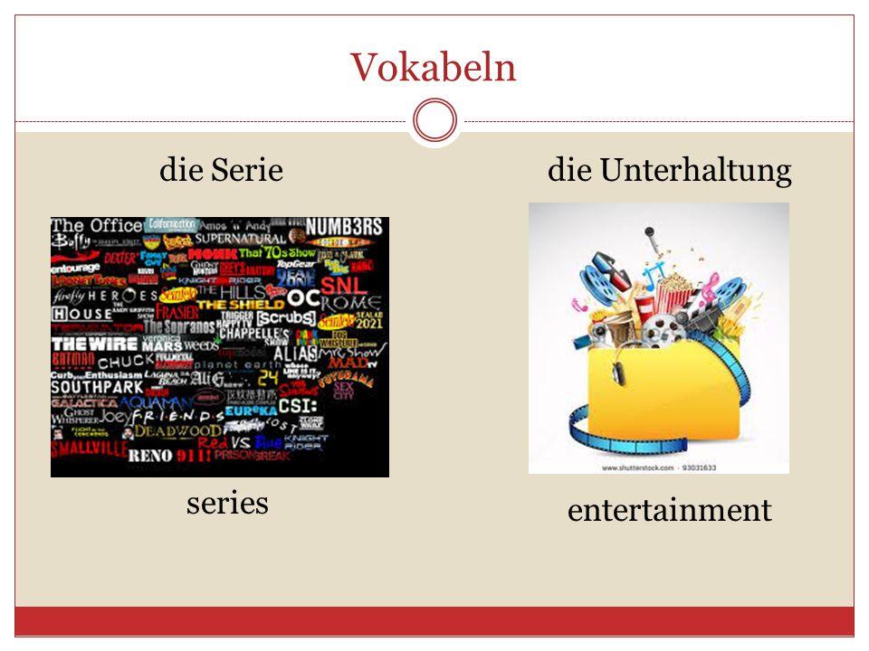 Vokabeln die Serie die Unterhaltung series entertainment