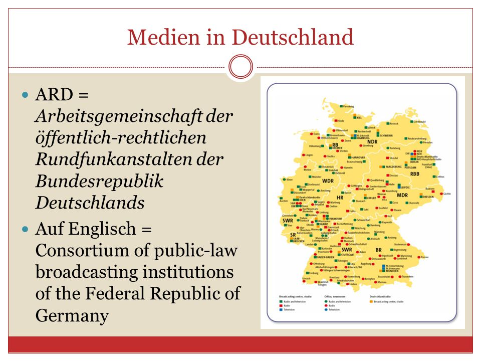 Medien in Deutschland ARD = Arbeitsgemeinschaft der öffentlich-rechtlichen Rundfunkanstalten der Bundesrepublik Deutschlands.