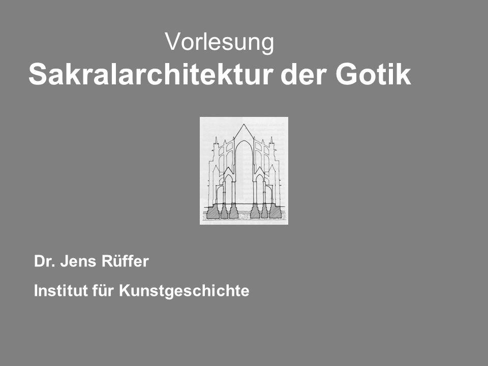 Vorlesung Sakralarchitektur der Gotik