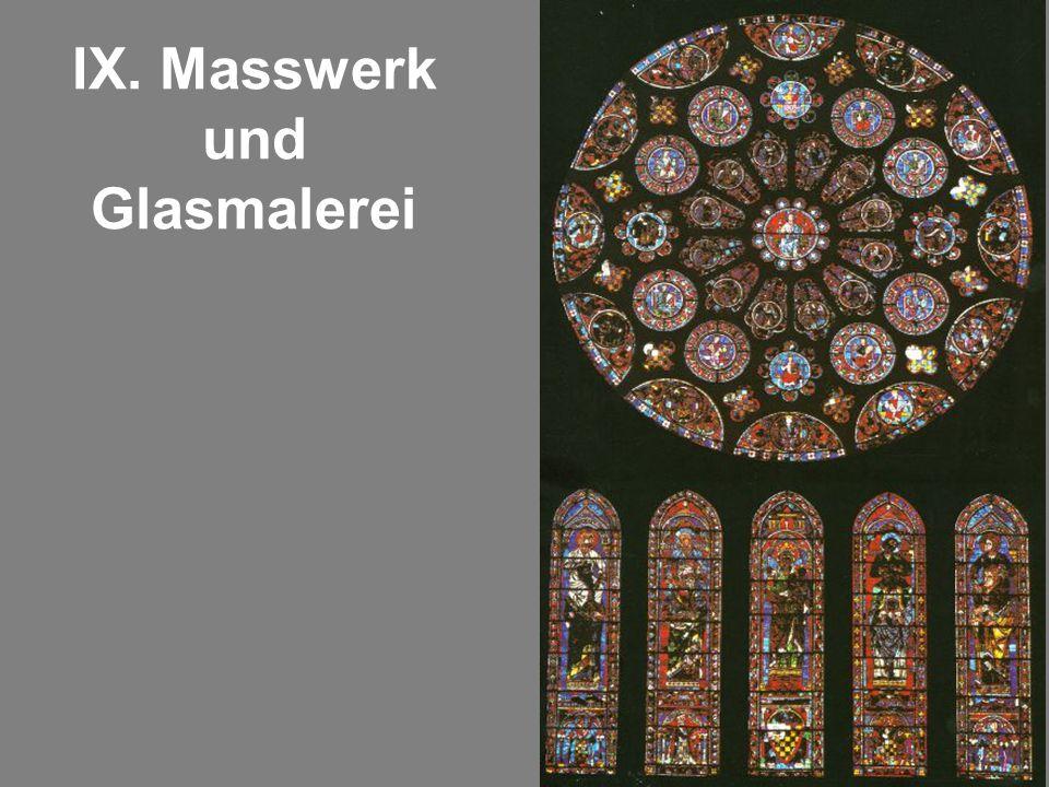 IX. Masswerk und Glasmalerei