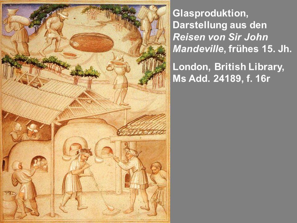 Glasproduktion, Darstellung aus den Reisen von Sir John Mandeville, frühes 15. Jh.