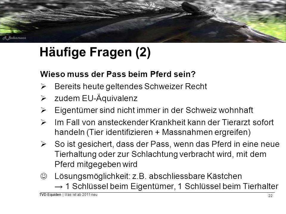 Häufige Fragen (2) Wieso muss der Pass beim Pferd sein