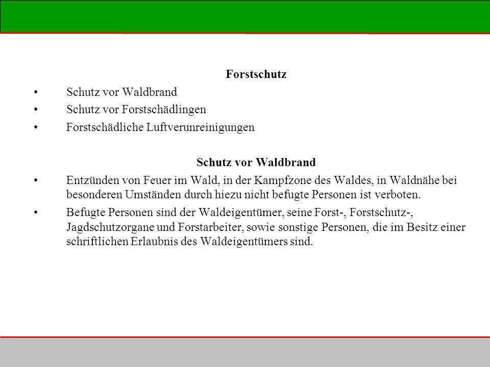 Forstschutz Schutz vor Waldbrand. Schutz vor Forstschädlingen. Forstschädliche Luftverunreinigungen.