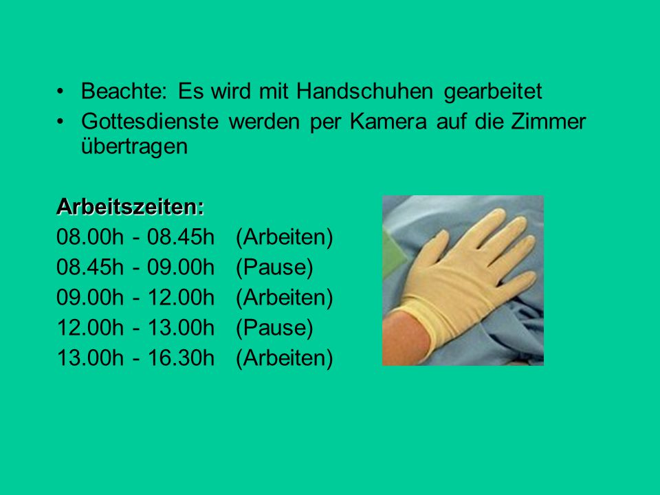 Beachte: Es wird mit Handschuhen gearbeitet