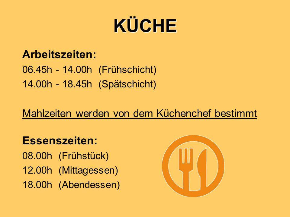 KÜCHE Arbeitszeiten: Essenszeiten:
