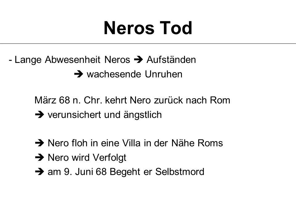 Neros Tod - Lange Abwesenheit Neros  Aufständen  wachesende Unruhen