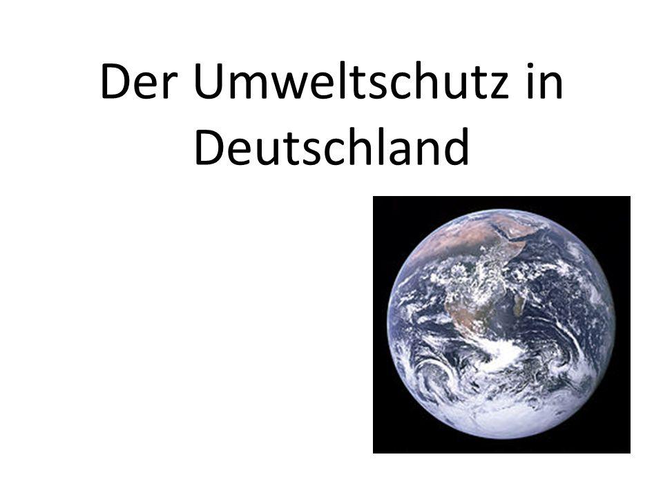 Der Umweltschutz in Deutschland