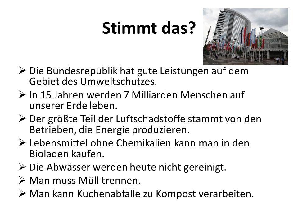 Stimmt das Die Bundesrepublik hat gute Leistungen auf dem Gebiet des Umweltschutzes.