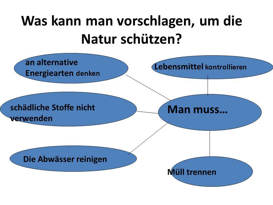 Was kann man vorschlagen, um die Natur schützen