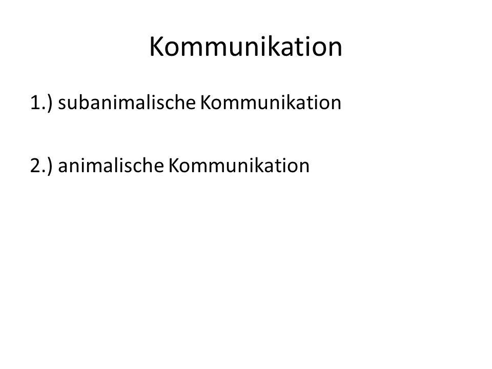 Kommunikation 1.) subanimalische Kommunikation