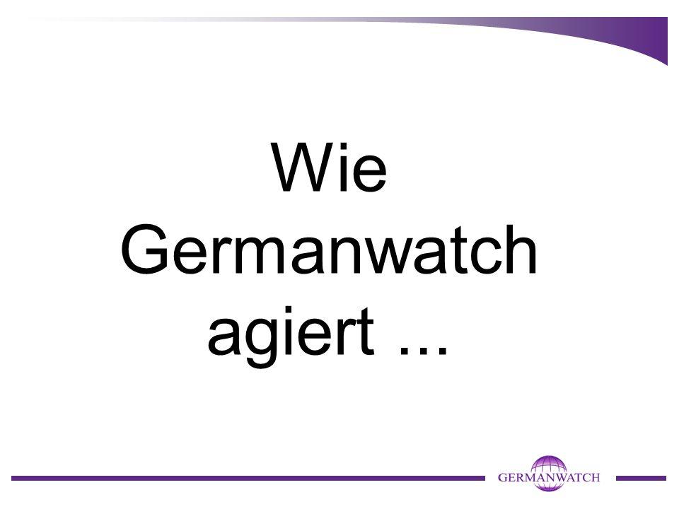 Wie Germanwatch agiert ...