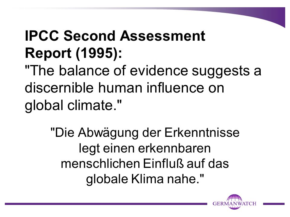 IPCC Second Assessment Report (1995): The balance of evidence suggests a discernible human influence on global climate.
