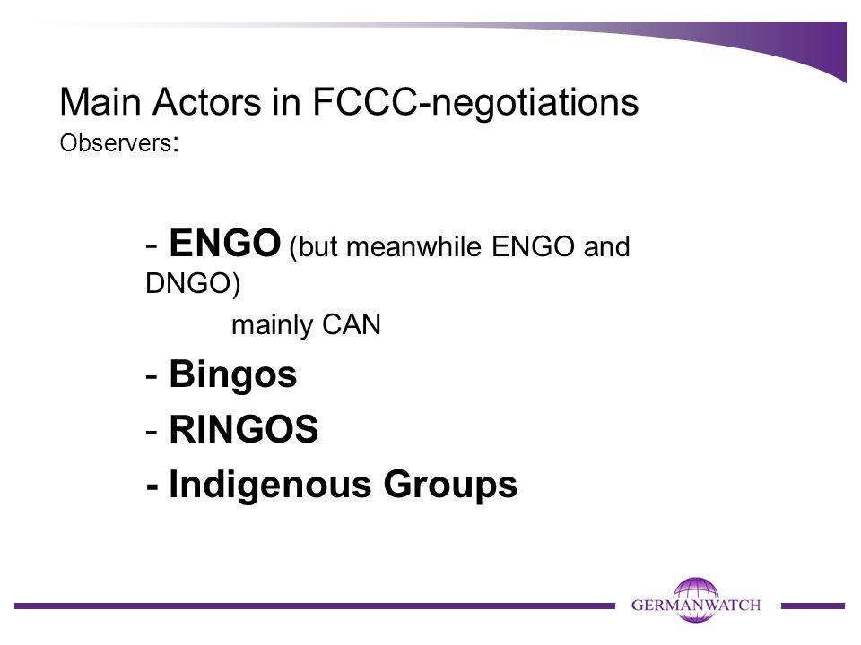 Main Actors in FCCC-negotiations Observers: