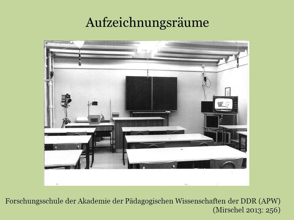 Aufzeichnungsräume Forschungsschule der Akademie der Pädagogischen Wissenschaften der DDR (APW) (Mirschel 2013: 256)