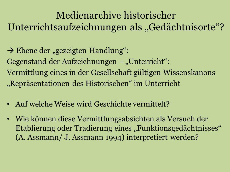 """Medienarchive historischer Unterrichtsaufzeichnungen als """"Gedächtnisorte"""