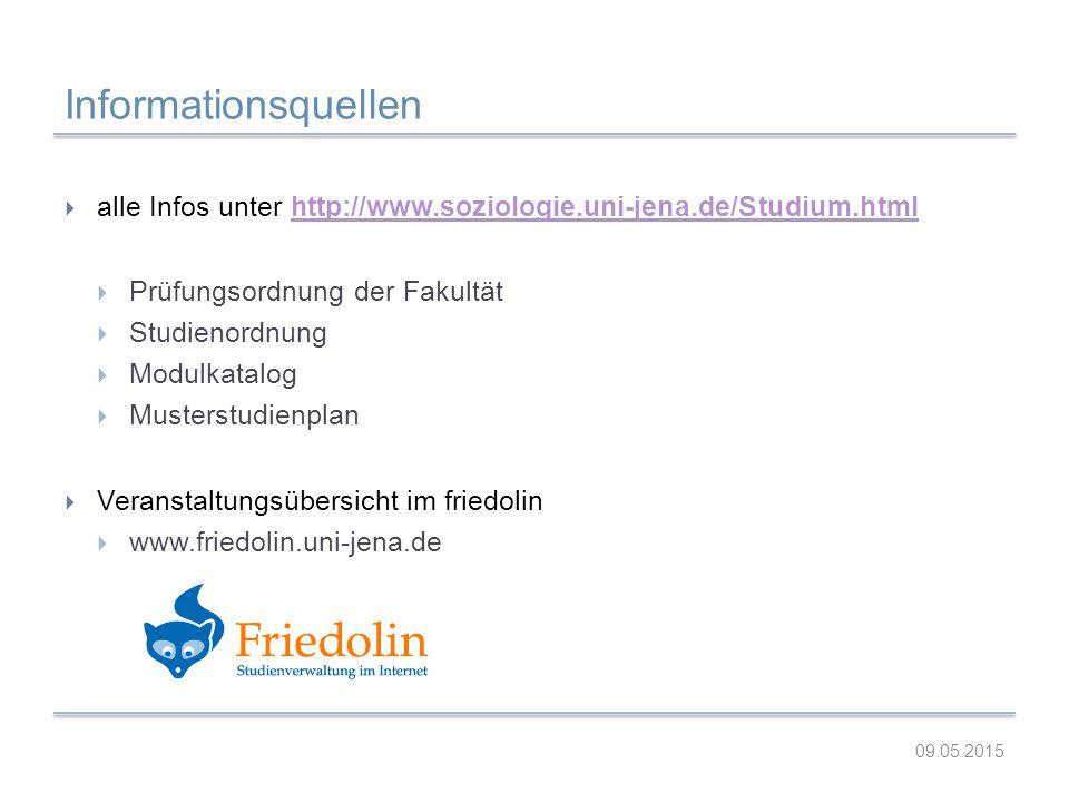 Informationsquellen alle Infos unter http://www.soziologie.uni-jena.de/Studium.html. Prüfungsordnung der Fakultät.