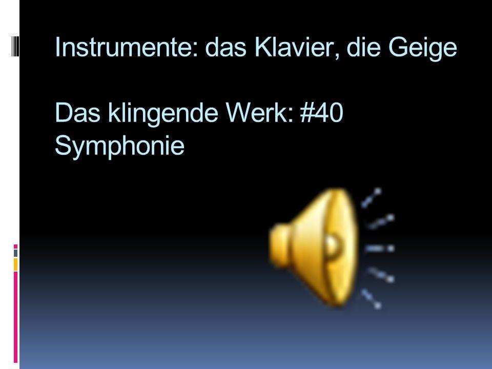 Instrumente: das Klavier, die Geige Das klingende Werk: #40 Symphonie