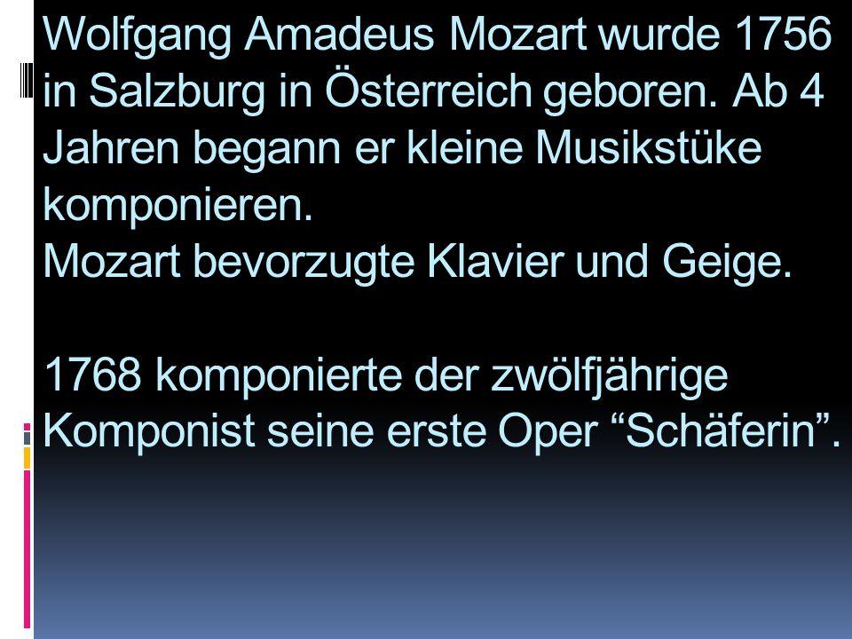Wolfgang Amadeus Mozart wurde 1756 in Salzburg in Österreich geboren
