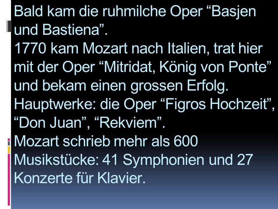 Bald kam die ruhmilche Oper Basjen und Bastiena
