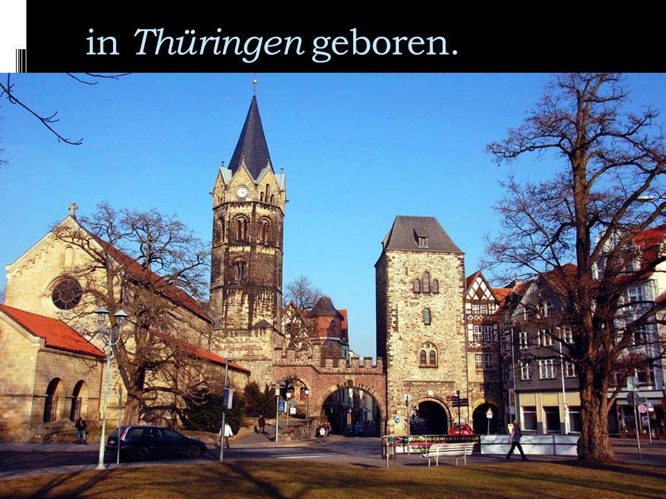 in Thüringen geboren.