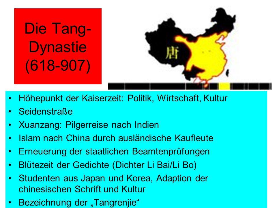 Die Tang-Dynastie (618-907) Höhepunkt der Kaiserzeit: Politik, Wirtschaft, Kultur. Seidenstraße. Xuanzang: Pilgerreise nach Indien.