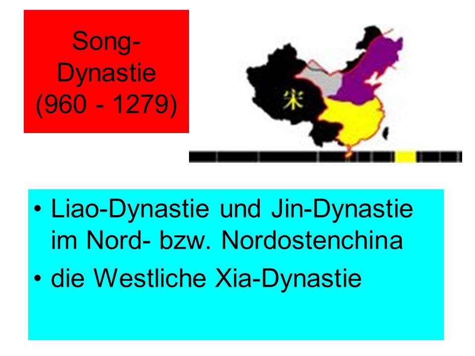 Song-Dynastie (960 - 1279) Liao-Dynastie und Jin-Dynastie im Nord- bzw.