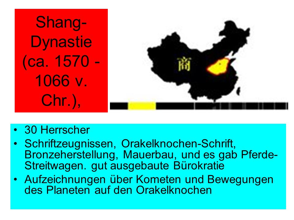 Shang-Dynastie (ca. 1570 - 1066 v. Chr.),