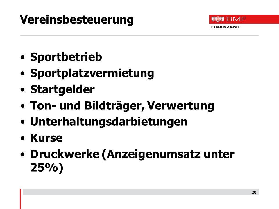 Vereinsbesteuerung Sportbetrieb. Sportplatzvermietung. Startgelder. Ton- und Bildträger, Verwertung.
