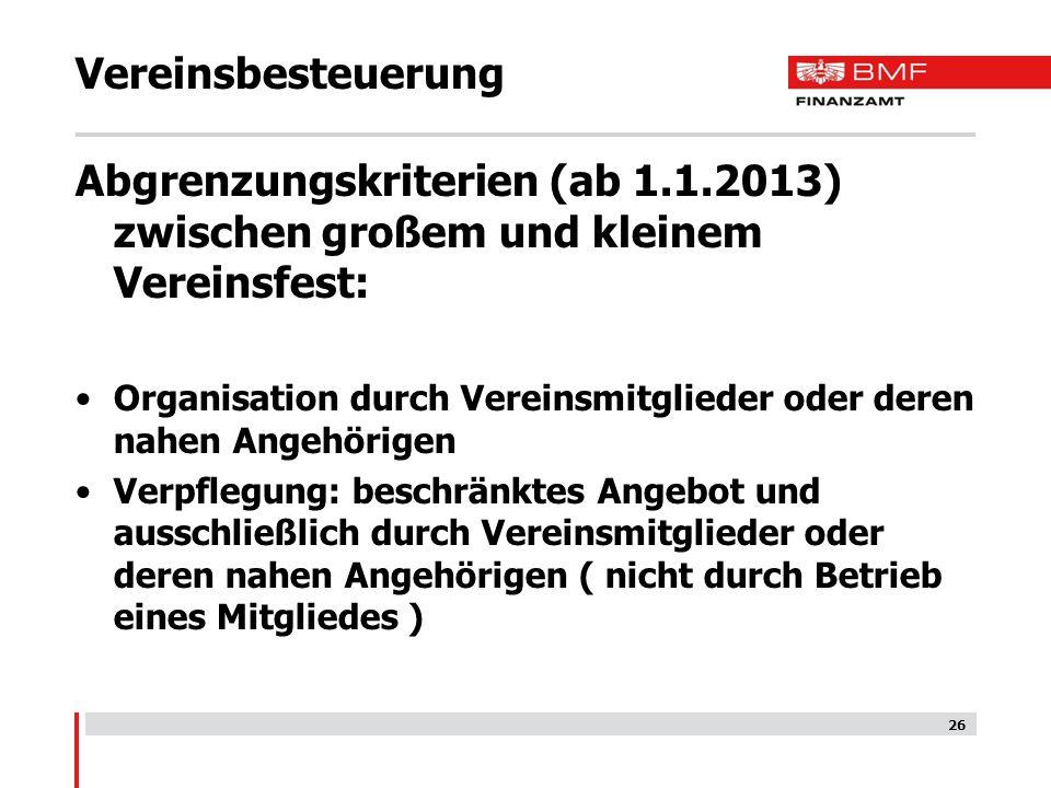 Vereinsbesteuerung Abgrenzungskriterien (ab 1.1.2013) zwischen großem und kleinem Vereinsfest: