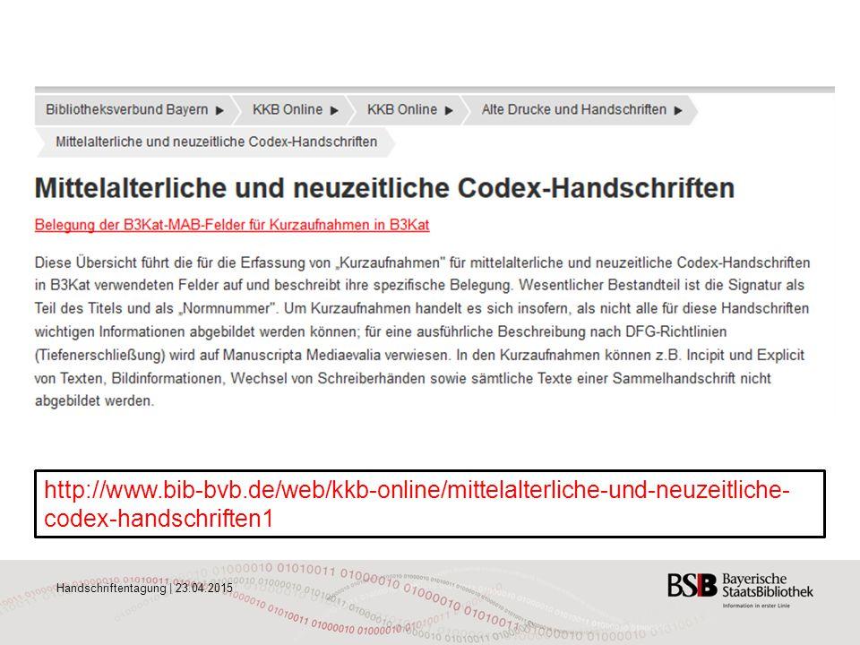 http://www.bib-bvb.de/web/kkb-online/mittelalterliche-und-neuzeitliche-codex-handschriften1 Handschriftentagung | 23.04.2015.