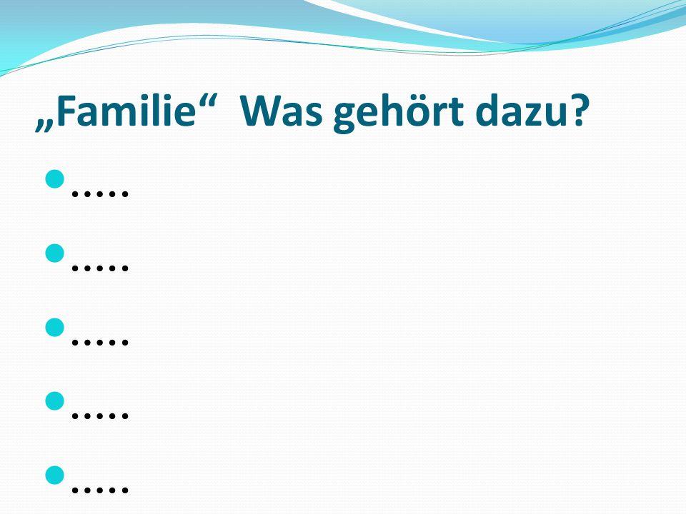 """""""Familie Was gehört dazu"""